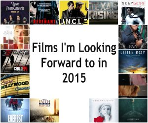 Films I'm Looking Forward to in 2015